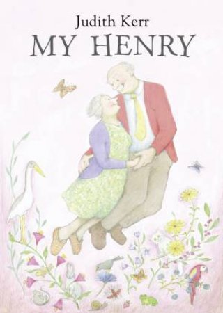 My Henry by Judith Kerr
