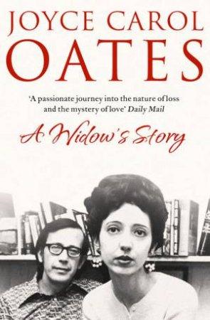 A Widows Story: A Memoir by Joyce Carol Oates