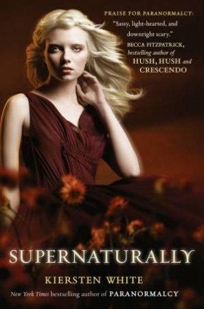 Supernaturally by Kiersten White