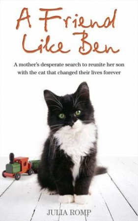 A Friend Like Ben: The Cat That Came Home For Christmas by Julia Romp