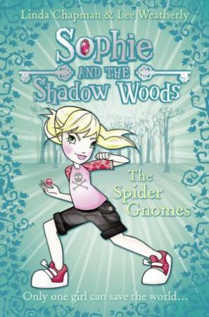 The Spider Gnomes by Linda Chapman & Lee Weatherly