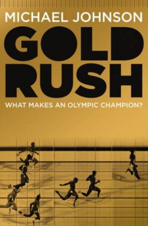 Gold Rush by Michael Johnson
