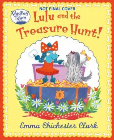 Lulu and the Treasure Hunt by Emma Chichester Clark
