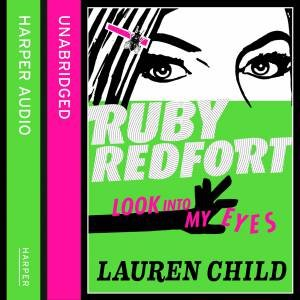 Ruby Redfort - Look Into My Eyes (Unabridged Edition) by Lauren Child