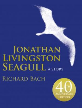 Jonathan Livingston Seagull: A Story [illustrated edition] by Richard Bach