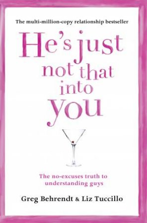 He's Just Not That Into You by Greg Behrendt & Liz Tucillo
