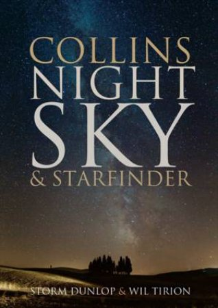Collins Night Sky and Starfinder by Storm Dunlop & Wil Tirion