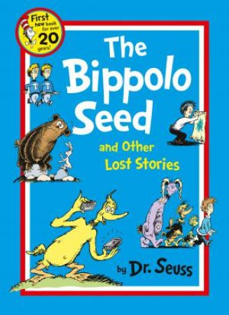 The Bippolo Seed And Other Lost Stories by Seuss Dr