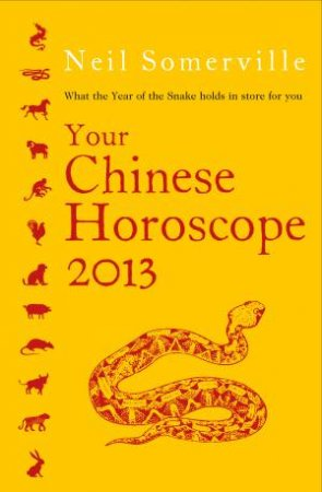 What the Year of the Snake Holds in Store For You by Neil Somerville