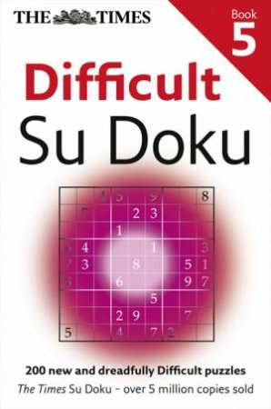 The Times Difficult Su Doku Book 5 by Various