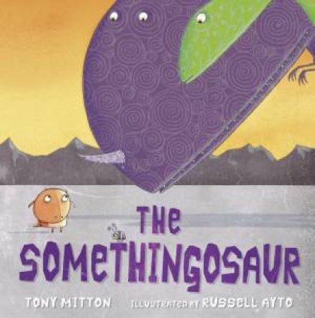 The Somethingosaur by Tony Mitton
