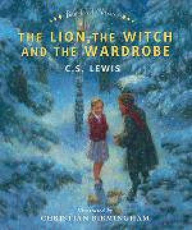 Best-loved Classics: The Lion, The Witch and the Wardrobe by C S Lewis