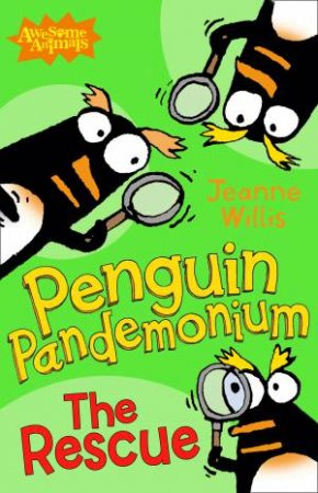 Penguin Pandemonium: The Rescue by Jeanne Willis