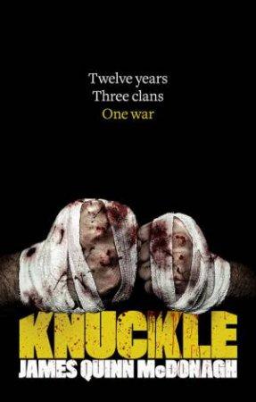 Knuckle by James Quinn McDonagh
