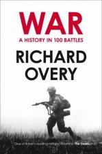 War A History In 100 Battles