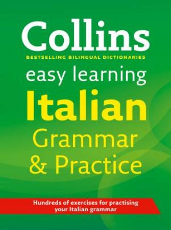 Collins Easy Learning Italian Grammar and Practice by Various