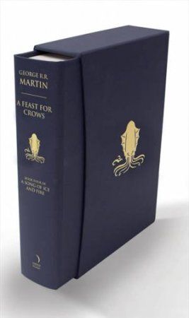 A Feast For Crows - Slipcase Edition by George R R Martin