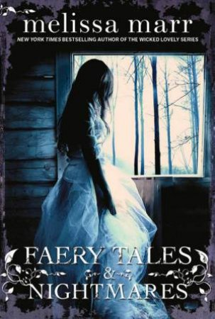 Faery Tales And Nightmares by Melissa Marr