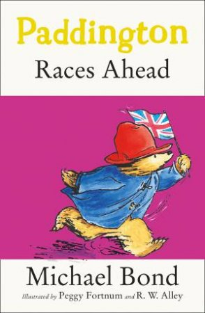 Paddington Races Ahead by Michael Bond