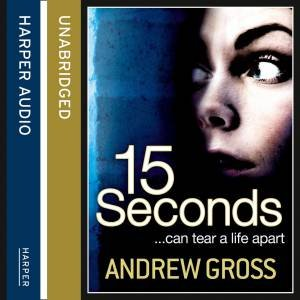 15 Seconds [Unabridged Edition] by Andrew Gross