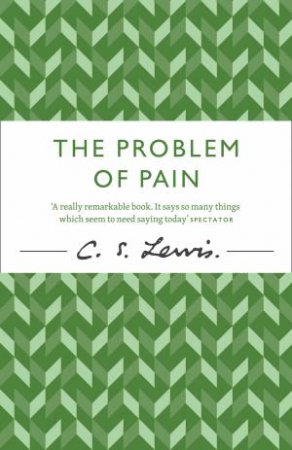 The Problem of Pain by C S Lewis