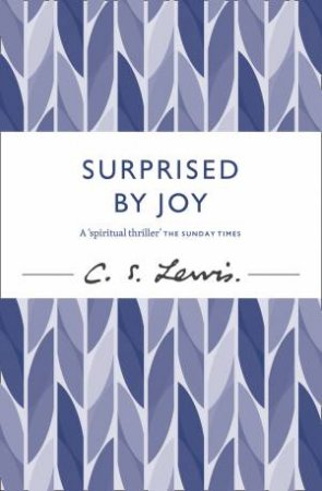 Surprised by Joy by C S Lewis