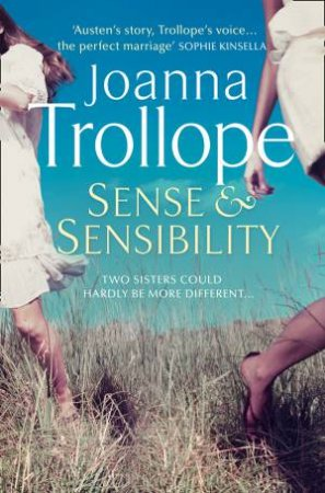 The Austen Project: Sense And Sensibility by Joanna Trollope