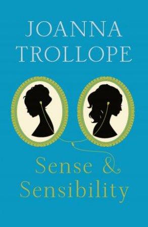 Sense and Sensibility by Joanna Trollope