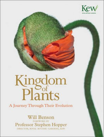 The Kingdom of Plants: The Diversity of Plants in Kew Gardens by Will Benson