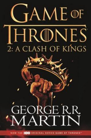 A Clash Of Kings (TV Tie In Edition) by George R R Martin