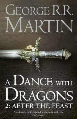 A Dance With Dragons Part Two: After The Feast by George R R Martin