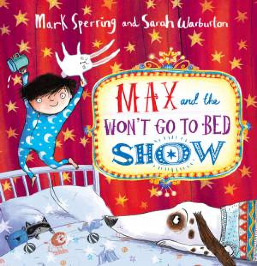 Max-and-the-Won-039-t-Go-to-Bed-Show-by-Mark-Sperring-Hardcover