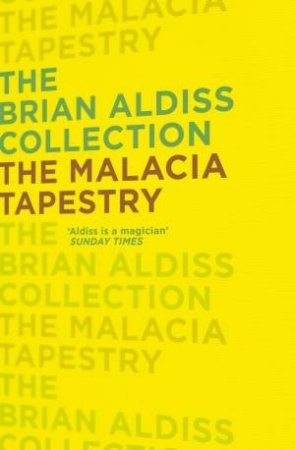 The Brian Aldiss Collection - The Malacia Tapestry by Brian Aldiss