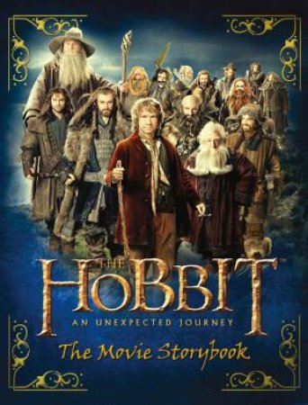 The Hobbit: The Unexpected Journey - Movie Storybook by None