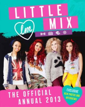 Little Mix: The Official Annual 2013 by Mix Little