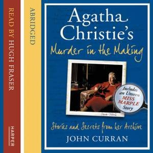 Agatha Christie's Notebooks: Stories And Secrets Of Murder In The Making[Abridged Edition] by John Curran