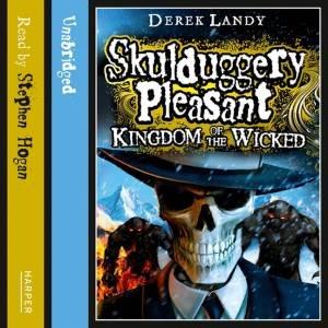 Kingdom Of The Wicked [unabridged Edition] by Derek Landy