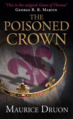 The Poisoned Crown by Maurice Druon