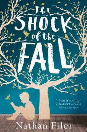 Shock of the Fall by Nathan Filer