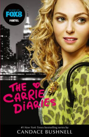 Carrie Diaries 01 by Candace Bushnell