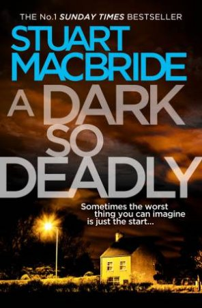 A Dark So Deadly by Stuart MacBride