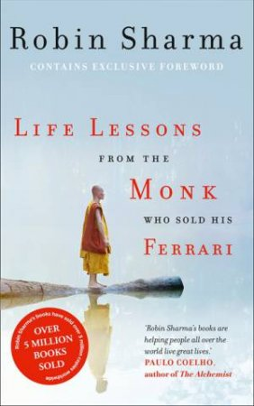 Life Lessons From The Monk Who Sold His Ferrari by Robin S Sharma