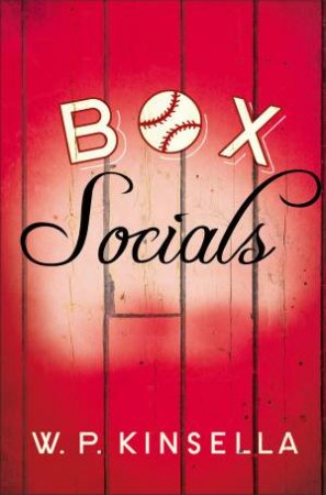 Box Socials by W. P. Kinsella