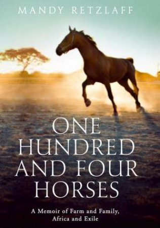 One Hundred and Four Horses by Mandy Retzlaff