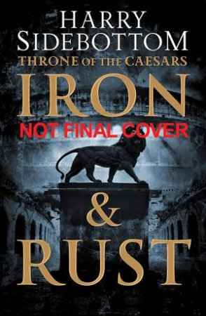 Throne of the Caesars (1) - Iron and Rust
