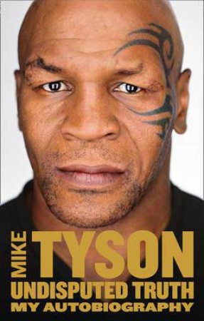 Mike Tyson: My Autobiography by Mike Tyson