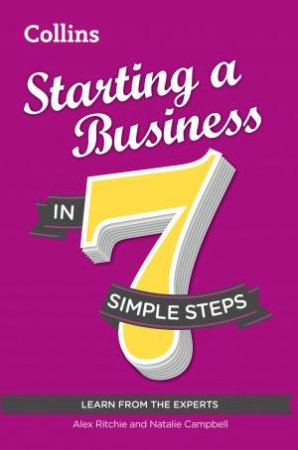Collins: Starting a Business in 7 Simple Steps by Natalie Campbell & Alex Ritchie