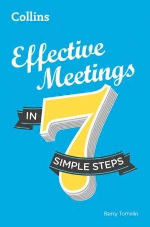 Effective Meetings in 7 Simple Steps by Barry Tomalin