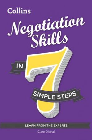 Collins: Negotiating Skills in 7 Simple Steps by Clare Dignall
