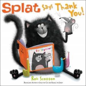 Splat Says Thank You! by Rob Scotton